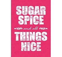 Sugar spice and all things nice Photographic Print