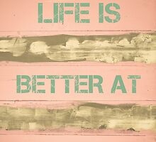 LIFE IS BETTER AT THE BEACH  motivational quote by Stanciuc