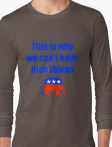Anti-Republican Humor Long Sleeve T-Shirt