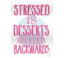 Stressed is desserts spelled backwards Poster