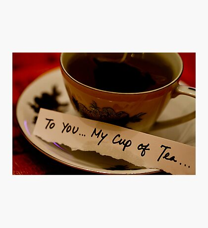 Close-up: To You ... My Cup of Tea Photographic Print
