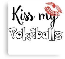 Kiss My Pokeballs Canvas Print