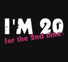 I'm 20 For The 2nd Time by evahhamilton