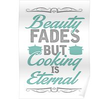 Beauty fades but cooking is eternal Poster