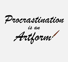 Procrastination is an artform by Sagemerchxo