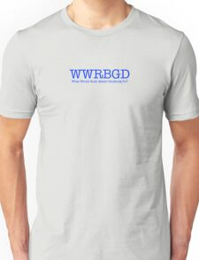 What Would Ruth Ginsburg Do? Unisex T-Shirt