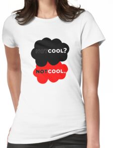 Not Cool? Womens Fitted T-Shirt