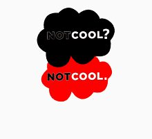 Not Cool? Unisex T-Shirt