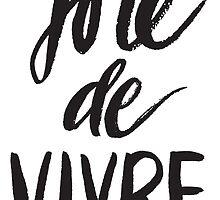 Joie De Vivre Handlettered Art by jeanetta