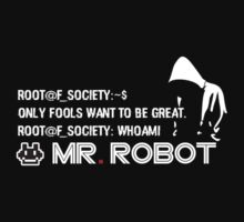 MR ROBOT - Only Fools want to be great. by datshirtdoe
