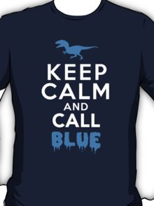 Keep Calm and Call Blue | Jurassic World Raptor T-Shirt
