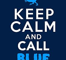 Keep Calm and Call Blue | Jurassic World Raptor by BootsBoots