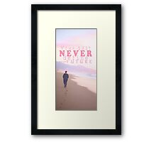Never past Framed Print