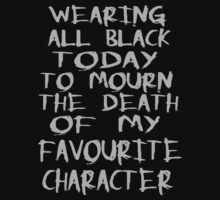 wearing black to mourn the death of my favourite character by FandomizedRose