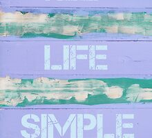 KEEP LIFE SIMPLE  motivational quote by Stanciuc