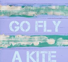LET'S GO FLY A KITE  motivational quote by Stanciuc