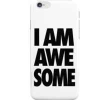I AM AWESOME iPhone Case/Skin
