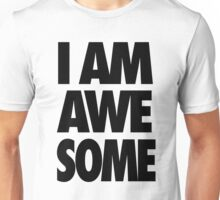 I AM AWESOME Unisex T-Shirt