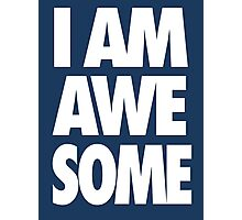 I AM AWESOME - White Photographic Print