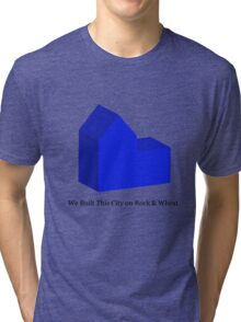 We Built This City on Rock & Wheat (BLUE) Tri-blend T-Shirt