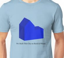 We Built This City on Rock & Wheat (BLUE) Unisex T-Shirt