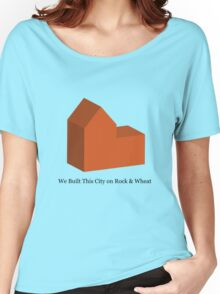 We Built This City on Rock & Wheat (ORANGE) Women's Relaxed Fit T-Shirt