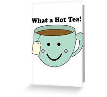 What a Hot Tea!! Greeting Card