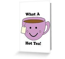 What a Hot Tea! Greeting Card