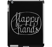 FLAPPY HANDS are HAPPY HANDS - White iPad Case/Skin