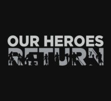 Our heroes return T-Shirt