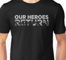 Our heroes return Unisex T-Shirt