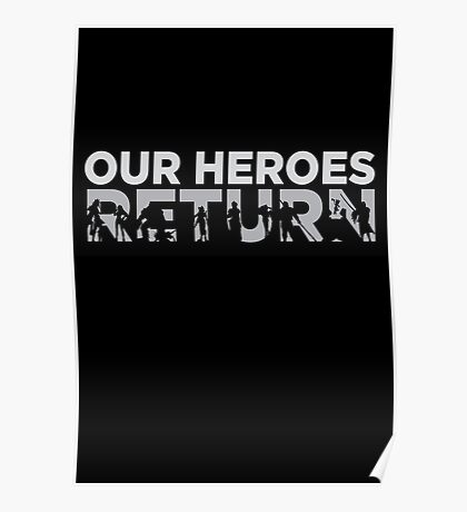 Our heroes return Poster