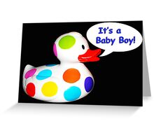 It's a baby boy card Greeting Card