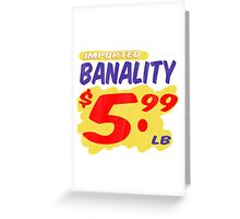 Imported Banality Supermarket Sale Sign Greeting Card