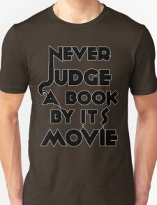 Never Judge A Book By Its Movie - Tshirt T-Shirt