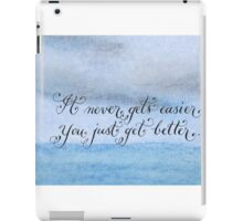 Motivational quote Never Gets Easier handwritten quote iPad Case/Skin