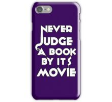 Never Judge A Book By Its Movie - White iPhone Case/Skin