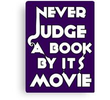 Never Judge A Book By Its Movie - White Canvas Print
