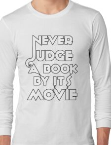 Never Judge A Book By Its Movie - White Long Sleeve T-Shirt
