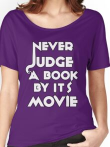 Never Judge A Book By Its Movie - White Women's Relaxed Fit T-Shirt