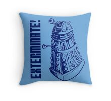EXTERMINATE! (With Caption) Throw Pillow