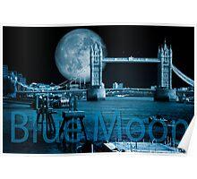 Blue Moon: Tower Bridge Poster