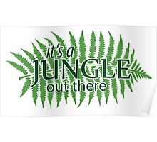 """it's a Jungle out there"", Quote Poster"