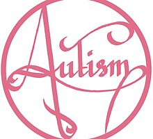 Autism is simply beautiful - Pink by autistictic