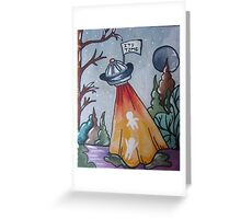 It's Time to be Abducted Greeting Card