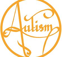 Autism is simply beautiful - Orange by autistictic