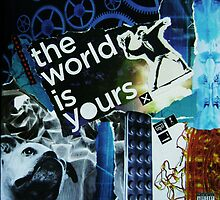The World Is Yours by TeddyDan
