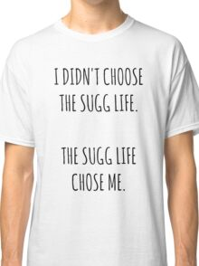 """The Sugg Life""  Classic T-Shirt"