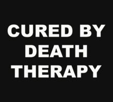 Cured by Death Therapy by Emma Anderson