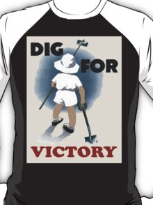 Dig For Victory T Shirt T-Shirt